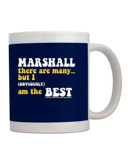 Marshall There Are Many... But I (obviously) Am The Best Mug