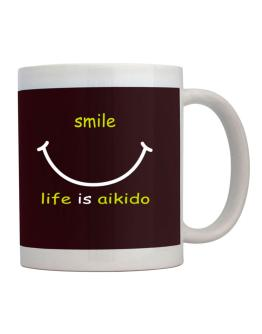 Smile ... Life Is Aikido Mug