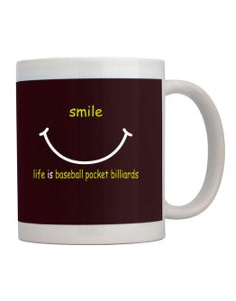 Smile ... Life Is Baseball Pocket Billiards Mug