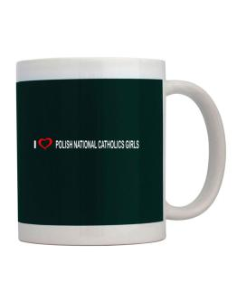 I love Polish National Catholics Girls Mug