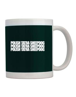 Polish Tatra Sheepdog three words Mug