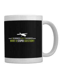 To do Aerobatics or not to do Aerobatics, what a stupid question!! Mug