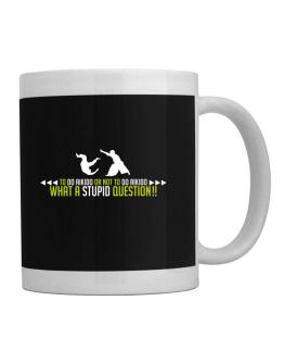 To do Aikido or not to do Aikido, what a stupid question!! Mug