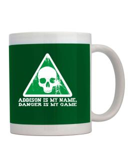 Addison Is My Name, Danger Is My Game Mug