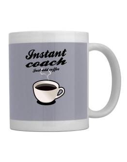 Instant Coach, just add coffee Mug