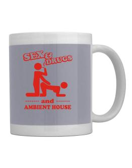 Sex & Drugs And Ambient House Mug