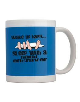wake up happy .. sleep with a Hand Engraver Mug
