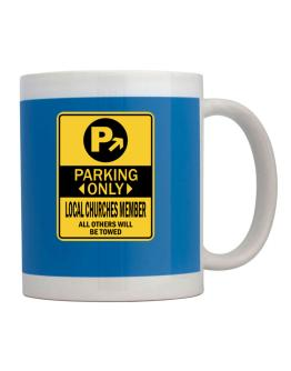 Parking Only Local Churches Member - Sign Mug