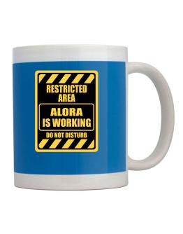 """"""" RESTRICTED AREA : Alora IS WORKING """" Mug"""