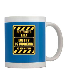 "Taza de "" RESTRICTED AREA : Buffy IS WORKING """