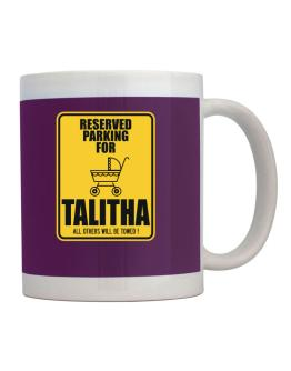 Reserved Parking For Talitha Mug