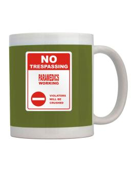 No Trespassing Paramedics Working Mug