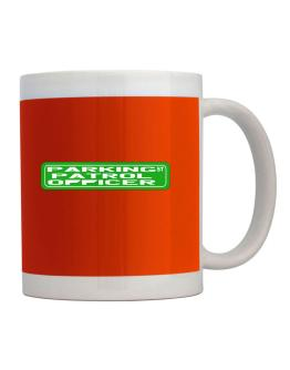Parking Patrol Officer St Mug