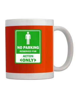 """"""" No parking - Reserved for Acton only """" Mug"""