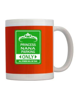 Taza de Princess Nana Parking Only - All Others Will Be Toad