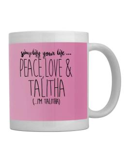 Simplify your life peace love and Talitha Mug