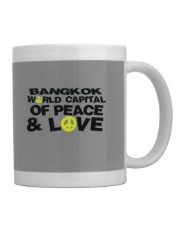 Bangkok World Capital Of Peace And Love Mug