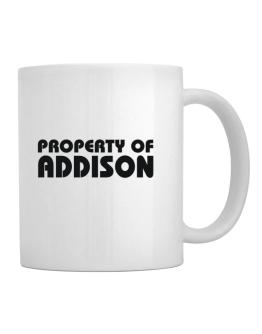 """ Property of Addison "" Mug"