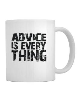 Advice Is Everything Mug