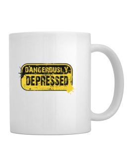 Dangerously Depressed Mug