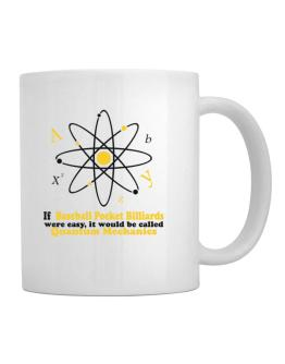 If Baseball Pocket Billiards Were Easy, It Would Be Called Quantum Mechanics Mug