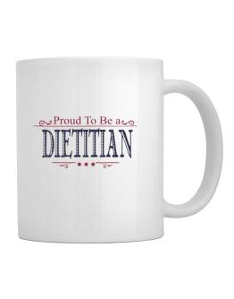 Proud To Be A Dietitian Mug