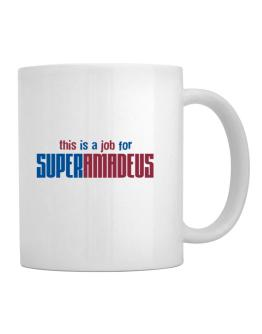 This Is A Job For Superamadeus Mug