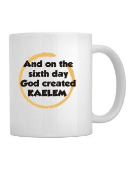 And On The Sixth Day God Created Kaelem Mug