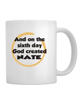 And On The Sixth Day God Created Nate Mug