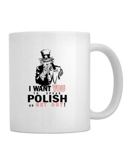 I Want You To Speak Polish Or Get Out! Mug