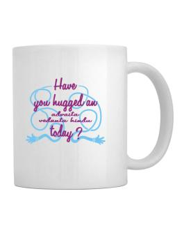 Have You Hugged An Advaita Vedanta Hindu Today? Mug
