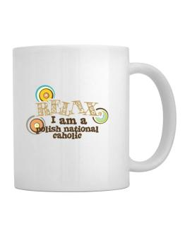Relax, I Am A Polish National Caholic Mug