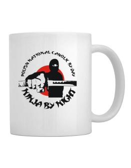 Polish National Caholic By Day, Ninja By Night Mug