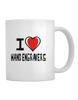 I Love Hand Engravers Mug