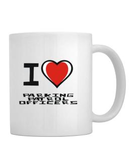 I Love Parking Patrol Officers Mug