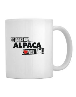 At Least My Alpaca Loves Me ! Mug