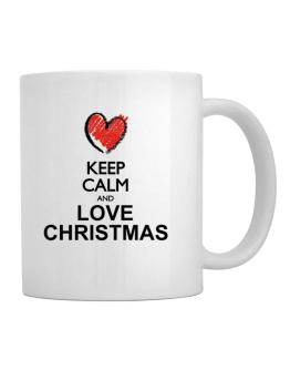 Keep calm and love Christmas chalk style Mug