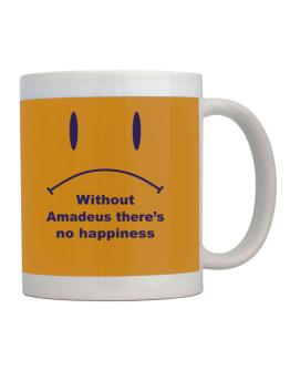 Without Amadeus There Is No Happiness Mug