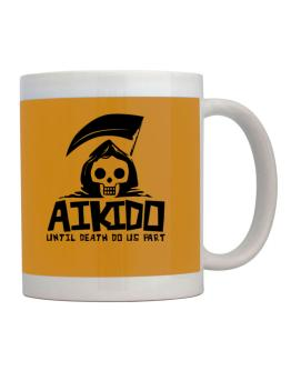 Aikido Until Death Separate Us Mug