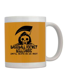 Baseball Pocket Billiards Until Death Separate Us Mug