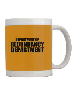 Department Of Redundancy Department Mug