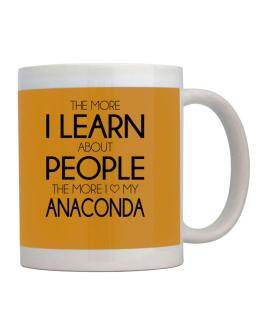 The more I learn about people the more I love my Anaconda Mug