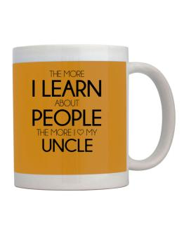 The more I learn about people the more I love my Auncle Mug