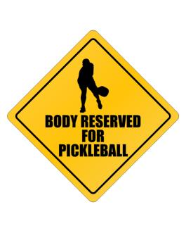 """ BODY RESERVED FOR Pickleball "" Crossing Sign"