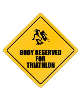 Body Reserved For Triathlon Crossing Sign