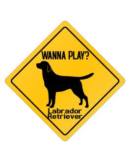 Wanna Play? Labrador Retriever Crossing Sign