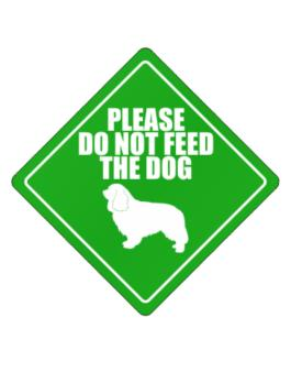 Crossing Sign de Do Not Feed The Dog Cavalier King Charles Spaniel