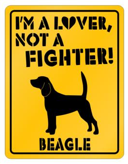 Im A Lover, Not A Fighter! - Beagle Parking Sign