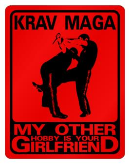 """"""" Krav Maga - My other hobby is your girlfriend. """" Parking Sign"""