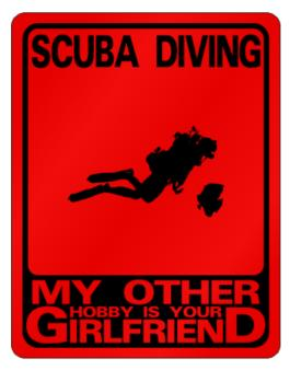 Scuba Diving - My Other Hobby Is Your Girlfriend. Parking Sign